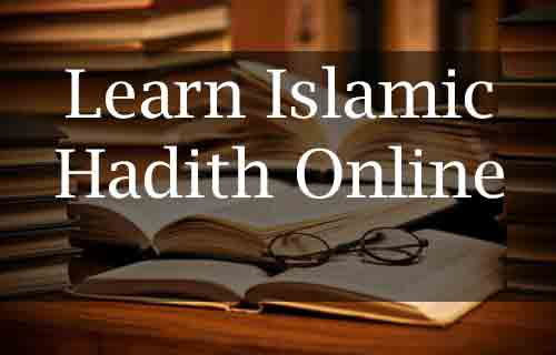 Learn Hadith Online, hadith classes online, online hadees classes, learn islamic hadith online